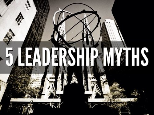 5 Leadership Myths