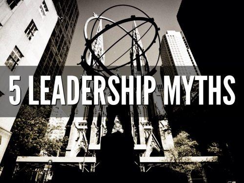 5 Leadership Myths