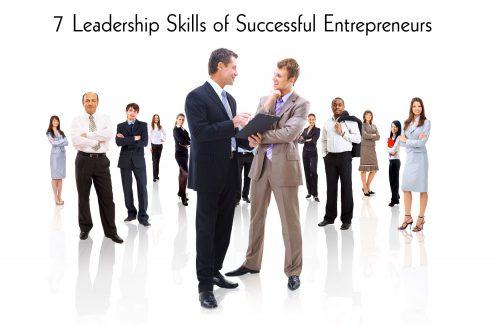 7 Leadership Skills of Successful Entrepreneurs