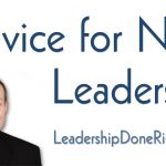 What is Your Advice for New Leaders?
