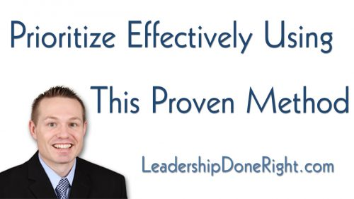 Prioritize Effectively Using This Proven Strategy!