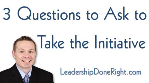 3 Questions To Ask To Take the Initiative